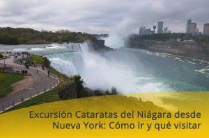 Excursión Cataratas del Niágara desde Nueva York: Cómo ir y qué visitar