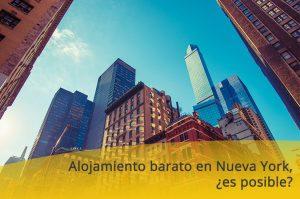 Alojamiento barato en Nueva York, ¿es posible?