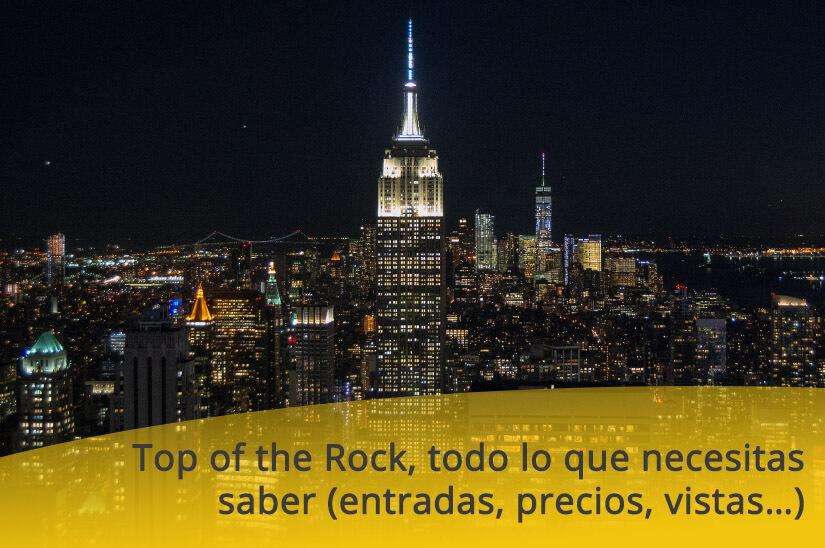 Top of the Rock, todo lo que necesitas saber (entradas, precios, vistas…)
