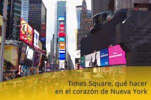Times Square, qué hacer en el corazón de Nueva York