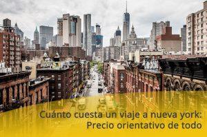 Cuánto cuesta un viaje a nueva york: Precio orientativo de todo